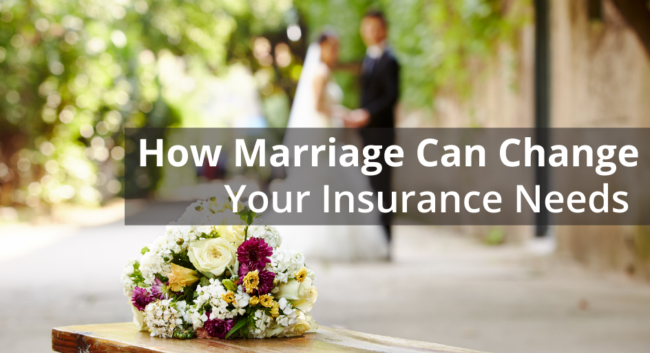 blog image of couple at their wedding; blog title: How Marriage Can Change Your Insurance Needs